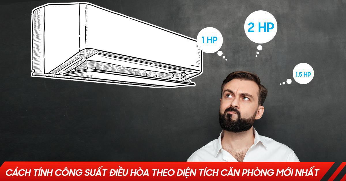 Cach tinh cong suat dieu hoa theo dien tich ban phong moi nhat